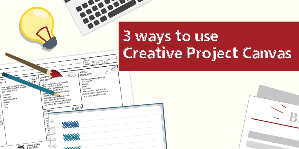 3 ways to use Creative Project Canvas